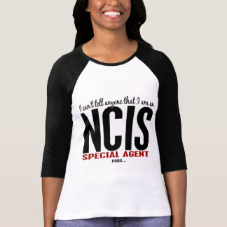I Cant Tell Anyone NCIS Agent Shirts