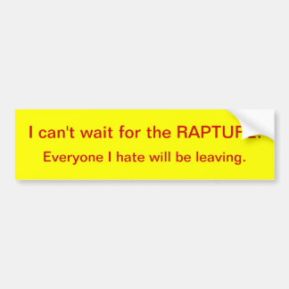 I can't wait for the RAPTURE Bumper Sticker