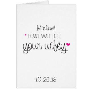 I can't wait to be your Wifey Card Husband Wedding