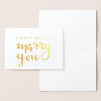 I Can't Wait To Marry You Wedding Foil Card