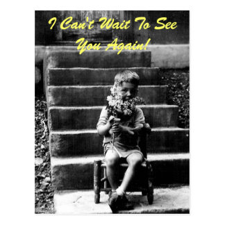 I Can't Wait To See You Again! Postcard