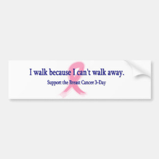 I Can't Walk Away Bumper Sticker