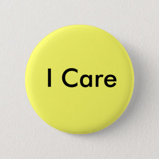 I Care 6 Cm Round Badge