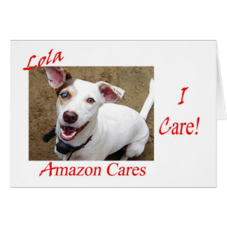"""I Care!"" about Lola and Amazon Cares Card"
