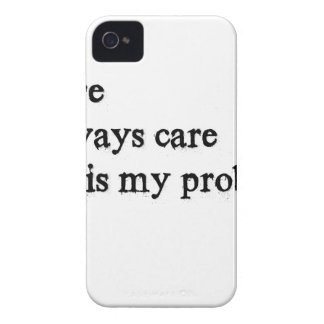 i care i always care this is my problem2 iPhone 4 cover