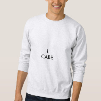 i Care Sweatshirt