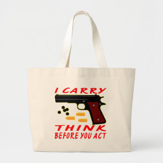 I Carry A Gun Think Before You Act Tote Bags