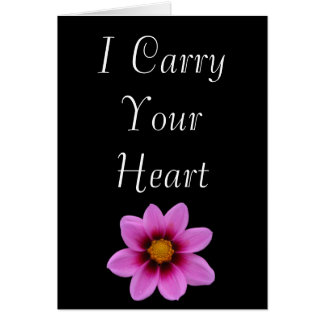 I Carry Your Heart, I Carry it in My Heart Card