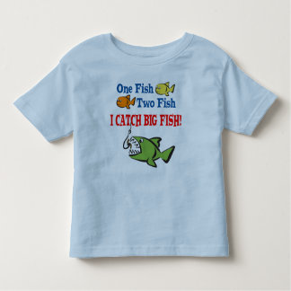 I Catch BIg Fish Toddler T-Shirt