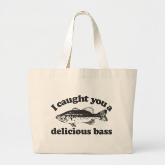 I Caught You A Delicious Bass Jumbo Tote Bag