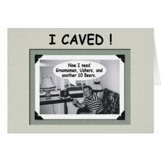 I Caved II - need Groomsmen and Ushers! - FUNNY Card
