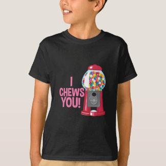 I Chews You T-Shirt