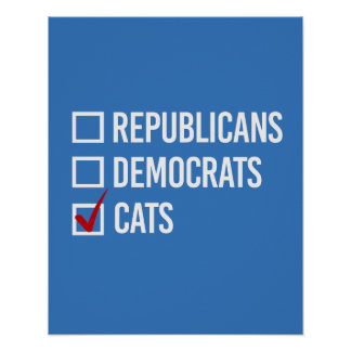 I choose cats over politics - white -  poster
