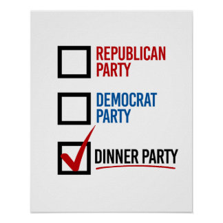 I choose the Dinner Party - -  Poster