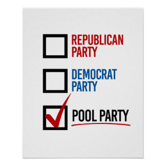 I choose the Pool Party - -  Poster