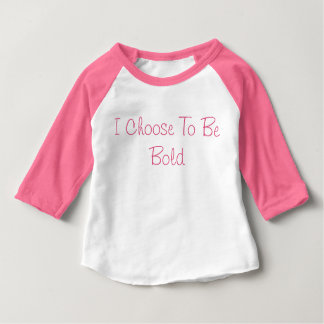 I Choose To Be Bold T-Shirt