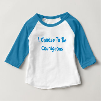 I Choose To Be Courageous 3/4 length t-shirt