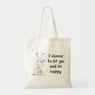 I choose to let go and be happy tote bag