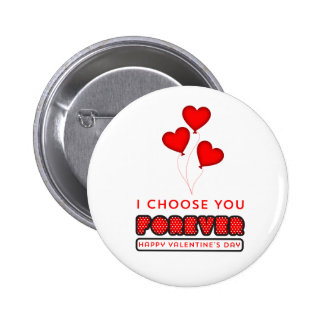 I choose you Forever - Happy Valentine's Day 6 Cm Round Badge