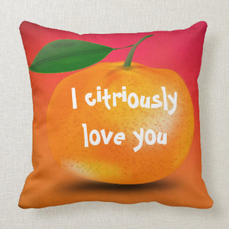 I Citriously Love You Decorative Throw Pillow