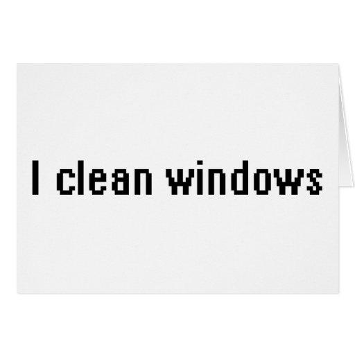I clean windows greeting card