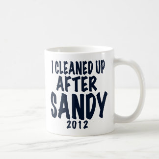 I Cleaned Up After Sandy, Hurricane Sandy gifts Coffee Mug