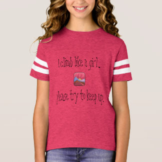 """I climb like a girl"" Shirt for Girls & Women"