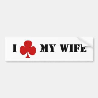 I 'club' my wife bumper sticker