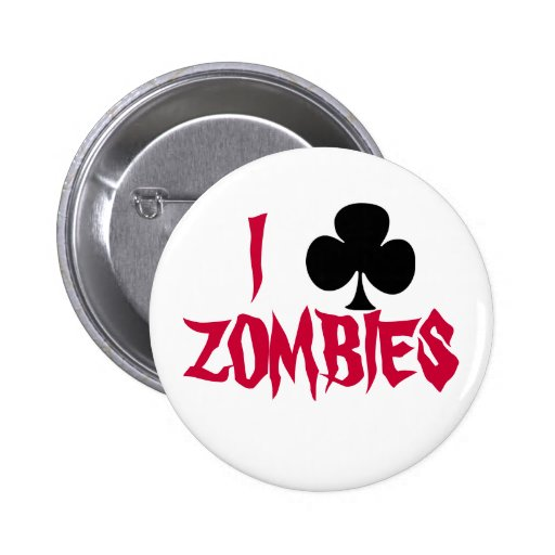"""I """"Club"""" ZOMBIES Pinback Buttons"""