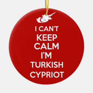 I Cnt Keep Calm Im Turkish Cypriot Ceramic Ornament