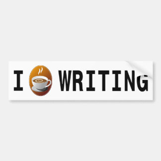 I [coffee] writing bumper sticker
