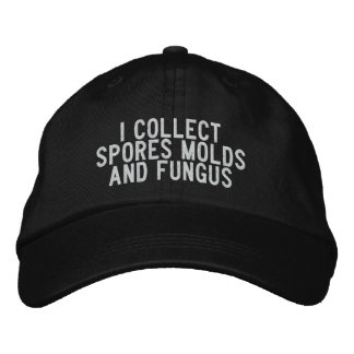 i collect spores molds and fungus embroidered cap