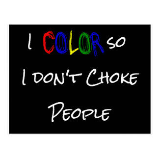 i-color-so-i-dont-choke-people-black postcard