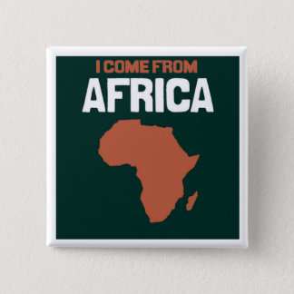I come from Africa 15 Cm Square Badge