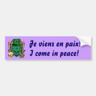 I Come in peace. Saint Patrick's Day  See Notes Bumper Sticker