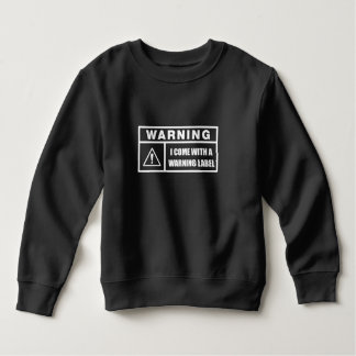 I Come With a Warning Label Sweatshirt