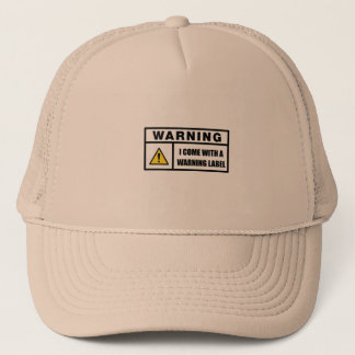 I Come With a Warning Label Trucker Hat