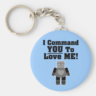 I Command You To Love Me Robot Keychain