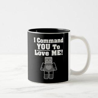 I Command You To Love Me Robot Coffee Mugs