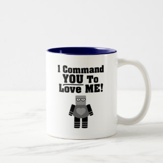 I Command You To Love Me Robot Mugs