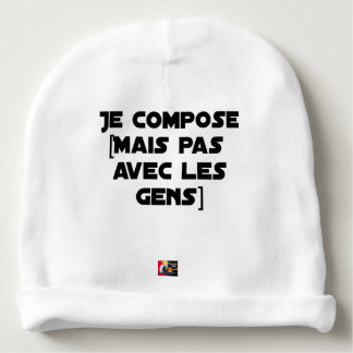 I COMPOSE (BUT NOT WITH PEOPLE) - Word games Baby Beanie