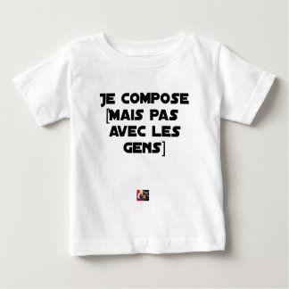 I COMPOSE (BUT NOT WITH PEOPLE) - Word games Baby T-Shirt