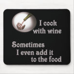 I cook with wine #3 mousepad