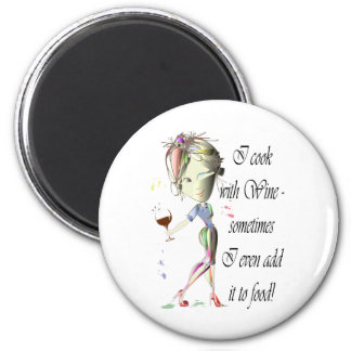 I cook with Wine, sometimes add to food Funny Gift 6 Cm Round Magnet