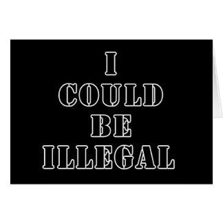 I could be illegal card