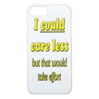 I COULD CARE LESS iPhone 7 CASE
