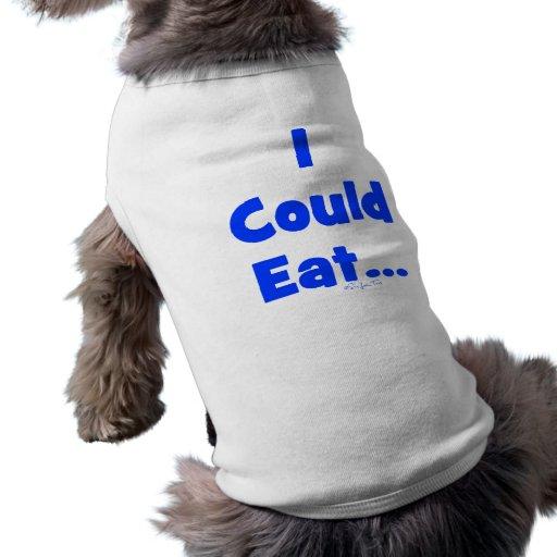 I Could Eat Pet Tee Shirt