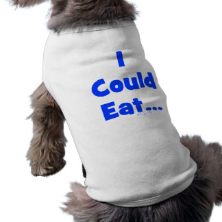 I Could Eat Sleeveless Dog Shirt