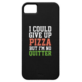 I Could Give Up Pizza iPhone 5 Covers