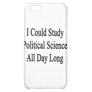 I Could Study Political Science All Day Long.png iPhone 5C Cover